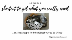 lazy me
